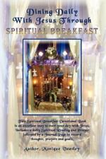 Dining Daily with Jesus Through Spiritual Breakfast by Monique Veasley (2002,...