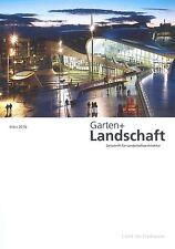 Garten+Landschaft, Heft März 3/2016: Licht im Freiraum +++ wie neu +++