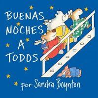 The Buenas Noches a Todos, Hardcover by Boynton, Sandra; Palacios, Argentina,...