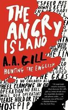 The Angry Island : Hunting the English by A. A. Gill (2008, Paperback)