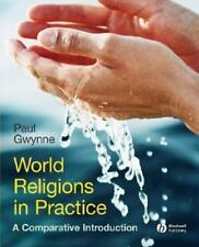 World Religions in Practice : A Comparative Introduction Paul Gwynne Like New!!