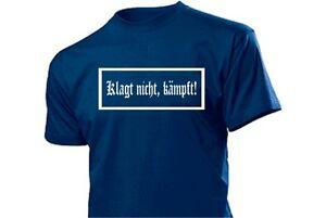 T-Shirt Klagt nicht kämpft WH BW WK2 WWII S-XXL Dont Complain Fight! Wehrmacht