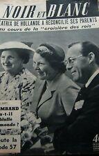 HOLLANDE BEATRIX et ses PARENTS en COUVERTURE de NOIR et BLANC No 600 de 1956