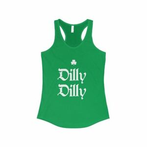 St. Patricks Day Dilly Dilly Green Women's Racerback Tank