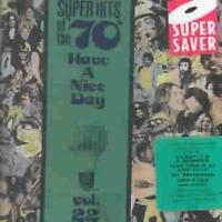 VARIOUS ARTISTS - SUPER HITS OF THE '70S: HAVE A NICE DAY, VOL. 22 USED - VERY G