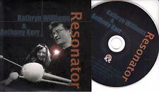 KATHRYN WILLIAMS & ANTHONY KERR Resonator 2016 UK 10-trk promo CD