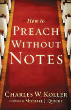 How to Preach without Notes, Very Good Condition Book, Koller, Charles W., ISBN