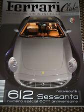 FERRARI CLUB OFFICIELLE MAGAZINE 60 ANS FRENCH FERRARI 612 SESSANTA 275 GTB GTO