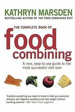 The Complete Book of Food Combining : A New, Easy-to-Use Guide to the Most Succe