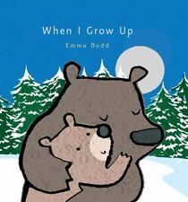 When I Grow Up by Emma Dodd (2015, Picture Book) (Emma Dodd's Love You Books)