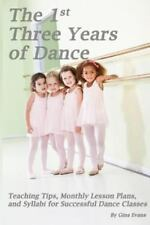 1st Three Years of Dance : Teaching Tips, Monthly Lesson Plans, and Syllabi f...