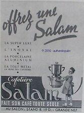 PUBLICITE SALAM CAFETIERE FAIT SON CAFE TOUTE SEULE METAL DE 1951 FRENCH AD PUB