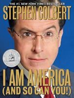 I Am America (and So Can You!) by Stephen Colbert (2009, Paperback)
