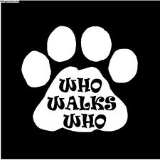 """Paw Dog Decal Sticker """"Who  Walks Who""""  Poodle Treat Food Clippers Toy"""