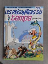 SERON LES PETITS HOMMES TOME 13 LES PRISONNIERS DU TEMPS EO ÉTAT NEUF