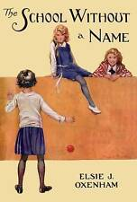 ELSIE J OXENHAM:-  The School Without A Name