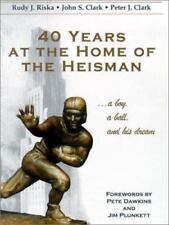 40 Years at the Home of the Heisman : Rudy J. Riska   HC With DJ   Signed Inside