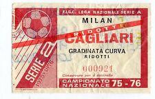 CALCIO   BIGLIETTO  TICKET  MILAN  CAGLIARI    CAMPIONATO   1975/76