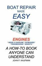 Boat Repair Made Easy : Engines by John P. Kaufman (1997, Paperback)