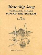 Hear My Song - Story of Sons Of The Pioneers, by, Ken Griffis - Country Music