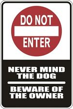 "Metal Sign Do Not Enter Never Mind The Dog 8"" x 12"" Aluminum S041"