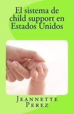 El Sistema de Child Support en Estados Unidos by Jeannette Perez (2012,...