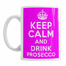 Keep Calm And Drink Prosecco Mothers Mum Mummy Mom Novelty Tea Mug Gift