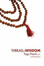 Thread Of Wisdom Yoga Pearls vol1, Manorama, 9780578027722 Fast Free Shipping,,