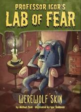 Werewolf Skin (Igor's Lab of Fear)-ExLibrary