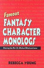 Famous Fantasy Character Monologs: Starring the Not-so-wicked Witch And More, Re