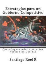 Estrategias para un Gobierno Competitivo : Cómo Lograr Administración Pública...