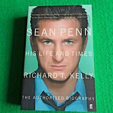 Sean Penn: His Life and Times by Richard T. Kelly:  New Paperback