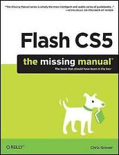 NEW Flash CS5: The Missing Manual by Chris Grover