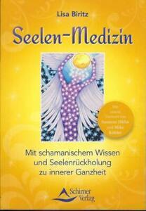 Seelen-Medizin - Lisa Biritz, Schamanismus, Seelenrückholung, Schirner 2015