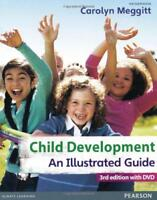 Child Development, an Illustrated Guide with DVD: Birth to 19 Years by Carolyn M