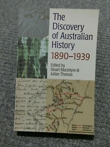 The Discovery of Australian History, 1890-1939 by Melbourne University Press