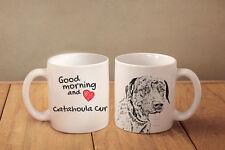 "Catahoula Cur - ceramic cup, mug ""Good morning and love"", Usa"