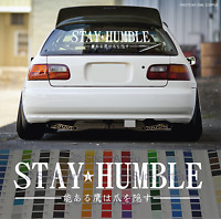 Stay Humble JDM japanese oil slick vinyl graphics decal windshield sticker