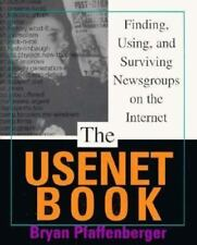 Usenet Book : Finding, Using, and Surviving Newsgroups on the Internet