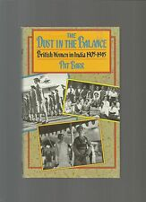 RARE/AUTHOR SIGNED/BRITISH RAJ/INDIA/BARR/DUST IN THE BALANCE/WOMEN'S HISTORY/HB
