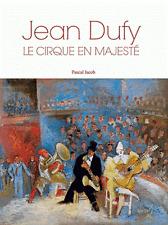 Jean Dufy - Le cirque en majesté