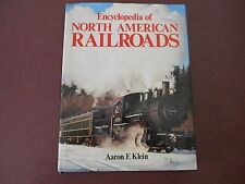ENCYCLOPEDIA OF NORTH AMERICAN RAILROADS BY AARON E. KLEIN -  1986
