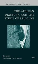 The African Diaspora and the Study of Religion by Theodore Louis Trost (English)