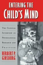 Entering the Child's Mind : The Clinical Interview in Psychological Research...