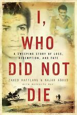 I, Who Did Not Die by Meredith May, Zahed Haftlang and Najah Aboud (2017,...