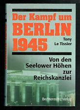 DER KAMPF UM BERLIN 1945 - VON DEN SEELOWER HÖHEN ZUR REICHSKANZLEI