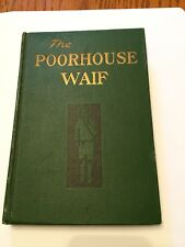 Byrum, Isabel C.  THE POORHOUSE WAIF AND HIS DIVINE TEACHER - 1919