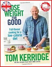 Lose Weight for Good: Full-flavour cooking for by Tom Kerridge New Hardback Book
