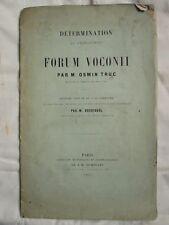 Osmin TRUC : DETERMINATION DU FORUM VOCONI (LES ARCS, VAR), 1864.