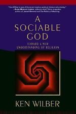 A Sociable God : Toward a New Understanding of Religion by Ken Wilber (2005,...